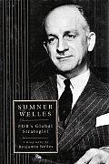 Sumner Welles Fdrs Global Strategist