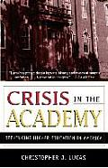 Crisis in the Academy: Rethinking Higher Education in America