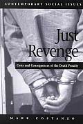 Just Revenge Costs & Consequences of the Death Penalty