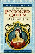 In The Time Of The Poisoned Queen Doher