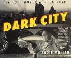 Dark City The Lost World Of Film Noir