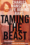 Taming The Beast Charles Mansons Life