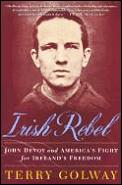 Irish rebel :John Devoy and America's fight for Ireland's freedom Cover