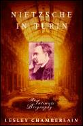 Nietzsche In Turin An Intimate Biography