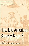 How Did American Slavery Begin? (99 Edition)