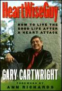 Heartwiseguy How To Live The Good Life After a Heart Attack