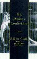 Mr Whites Confession
