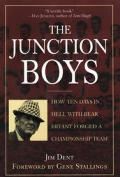 Junction Boys How Ten Days In Hell With Bear Bryant Forged A Champion Team at Texas A&M