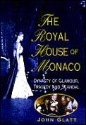 Royal House Of Monaco Dynasty Of Glamour