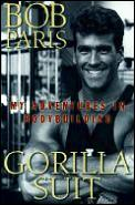 Gorilla Suit My Adventures In Bodybuild
