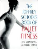 The Joffrey Ballet School's Book of Ballet Fitness