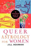 Queer Astrology for Women An Astrological Guide for Lesbians