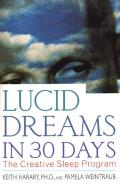 Lucid Dreams in 30 Days: The Creative Sleep Program