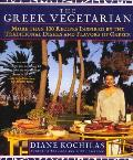 Greek Vegetarian More Than 100 Recipes Inspired by the Traditional Dishes & Flavors of Greece