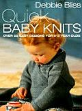 Quick Baby Knits: Over 25 Quick and Easy Designs for 0-3 Year Olds Cover