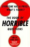 Book of Horrible Questions Everyone Has a Price Whats Yours