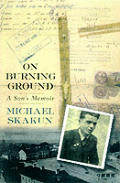 On Burning Ground: A Son's Memoir
