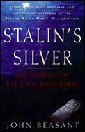 Stalin's silver :the sinking of the USS John Barry