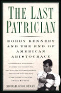 Last Patrician Bobby Kennedy & The End