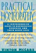Practical Homeopathy A Comprehensive Guide to Homeopathic Remedies & Their Acute Uses
