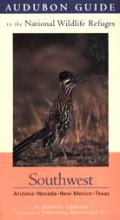 Audubon Guide To The National Wildlife Refuges Southwest Arizona Nevada New Mexico Texas