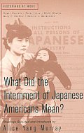 What Did the Internment of Japanese Americans Mean