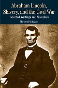 Abraham Lincoln, Slavery, & The Civil War: Selected Writings & Speeches (Bedford Series In History... by Abraham Loln