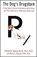 Dogs Drugstore: A Dog Owner's Guide to Nonprescription Drugs and Their Safe Use in Veterinary Homecare