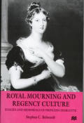 Royal Mourning and Regency Culture