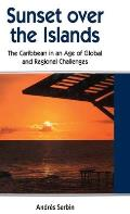 Sunset Over the Islands: The Caribbean in an Age of Global and Regional Challenges