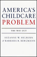 Americas Child Care Problem The Way Out