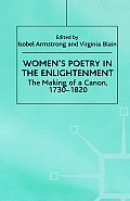 Women's Poetry in the Enlightenment: The Making of a Canon, 1730-1820