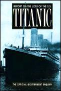 Report On The Loss Of The Ss Titanic