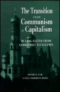 The Transition from Communism to Capitalism: Ruling Elites from Gorbachev to Yeltsin