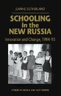 Schooling in the New Russia: Innovation and Change, 1984-95 (Studies in Russia and East Europe)