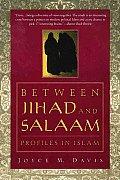 Between Jihad & Salaam Profiles in Islam