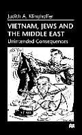 Vietnam, Jews and the Middle East: Unintended Consequences