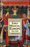 Early Medieval Europe 300 1000 Second Edition