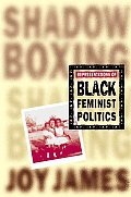 Shadowboxing Representations of Black Feminism