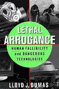 Lethal Arrogance