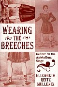 Wearing the Breeches Gender on the Antebellum Stage