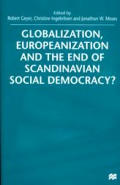 Globalization, Europeanization and the End of Scandinavian Social Democracy?