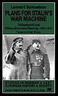 Plans for Stalin's War Machine: Tukhachevskii and Military-Economic Planning, 1925-1941 (Studies in Russian and East European History and Society) Cover