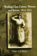 Working Class Culture, Women, and Britain, 1914-1921