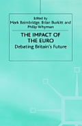 The Impact of the Euro: Debating Britain's Future