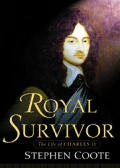 Royal Survivor The Life Of Charles II