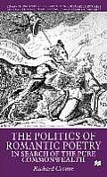 The Politics of Romantic Poetry: In Search of the Pure Commonwealth