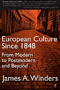 European Culture Since 1848 : From Modern To Postmodern and Beyond (01 Edition)