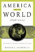 America and the World, 1898-2025: Achievements, Failures, Alternative Futures