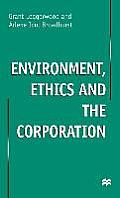 Environment, Ethics and the Corporation
